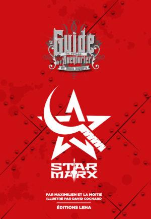 Star Marx, le Guide, par Maximilien & La Moitié